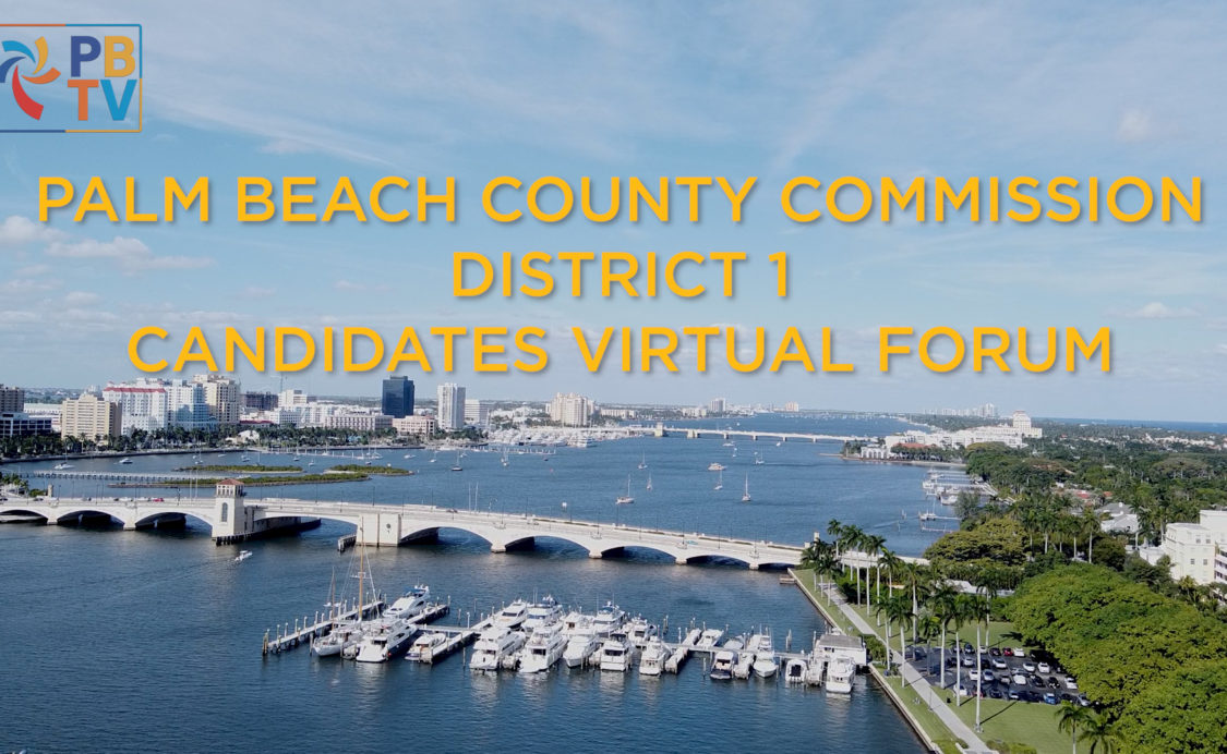 Palm Beach County Commission District 1 Virtual Forum