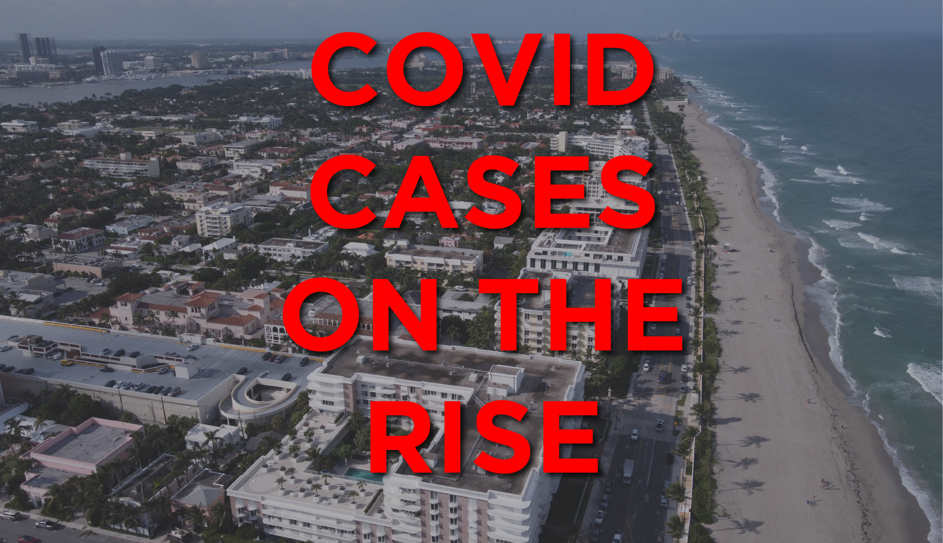 COVID cases on the rise in the Town of Palm Beach