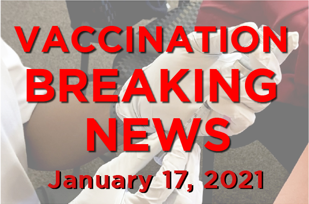 vaccination Breaking News 1-17-21